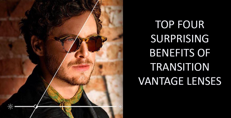 Top Four Surprising Benefits of Transition Vantage Lenses